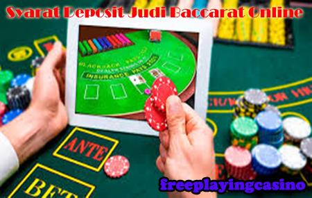 Syarat Deposit Judi Baccarat Online